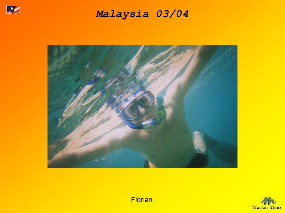 Malaysia 03/04 Markus Munz Florian.