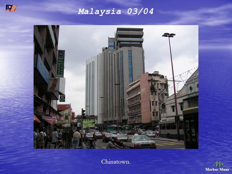 Malaysia 03/04 Markus Munz Chinatown.