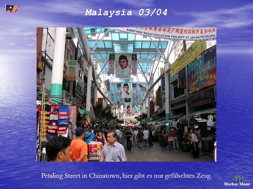Malaysia 03/04 Markus Munz Petaling Street in Chinatown, hier gibt es nur gefälschtes Zeug.