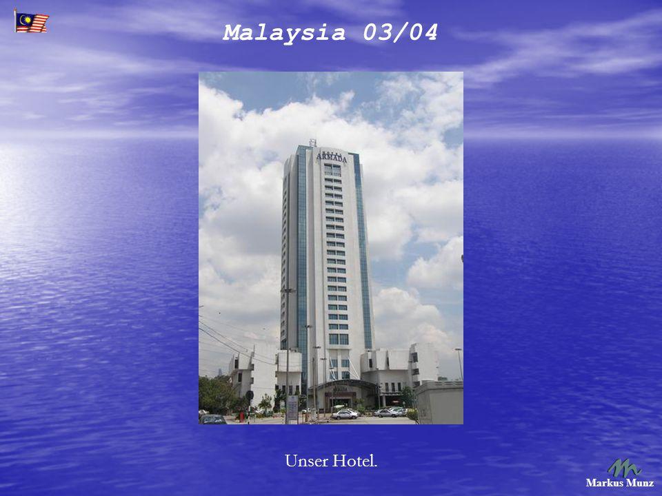 Malaysia 03/04 Markus Munz Unser Hotel.