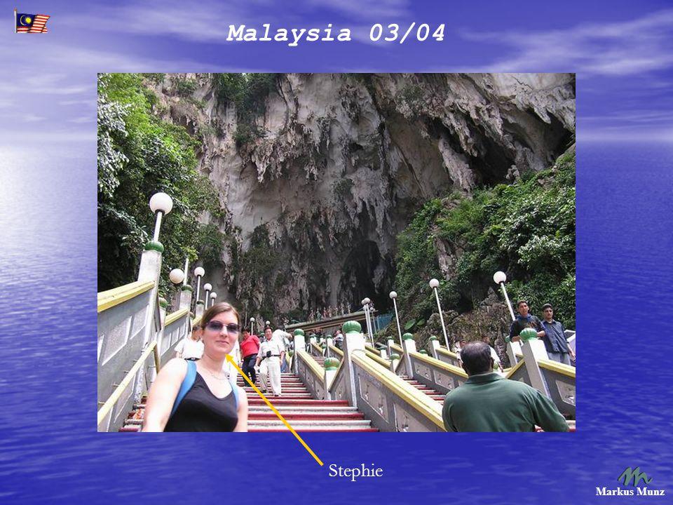 Malaysia 03/04 Markus Munz Stephie