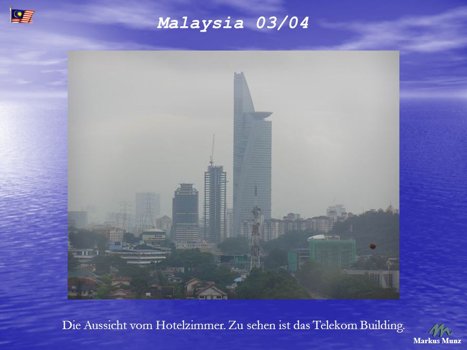 Malaysia 03/04 Markus Munz Die Aussicht vom Hotelzimmer. Zu sehen ist das Telekom Building.