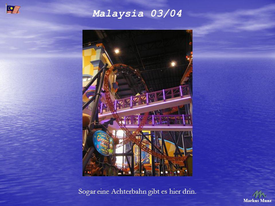 Malaysia 03/04 Markus Munz Sogar eine Achterbahn gibt es hier drin.