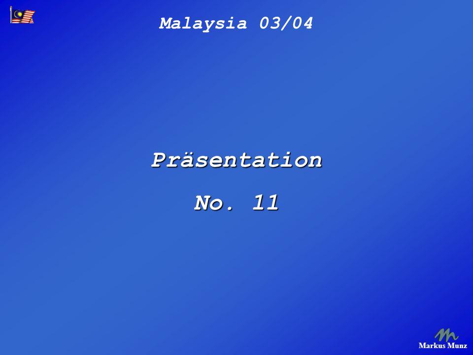 Malaysia 03/04 Markus Munz Präsentation No. 11
