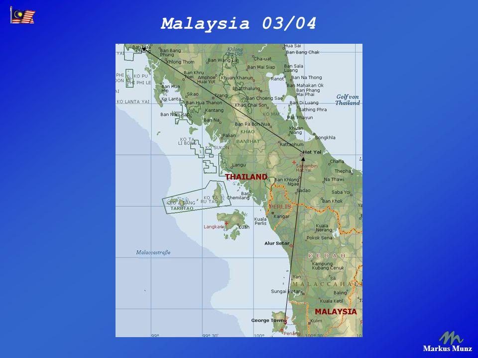 Malaysia 03/04 Markus Munz Am 2. Tag war das Wetter dann viel freundlicher.