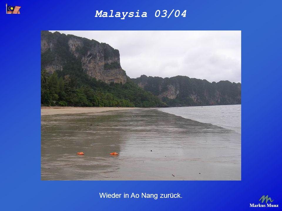 Malaysia 03/04 Markus Munz Wieder in Ao Nang zurück.