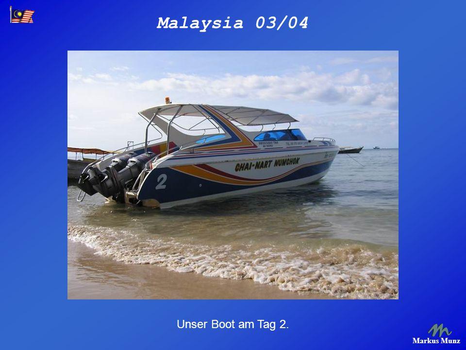 Malaysia 03/04 Markus Munz Unser Boot am Tag 2.