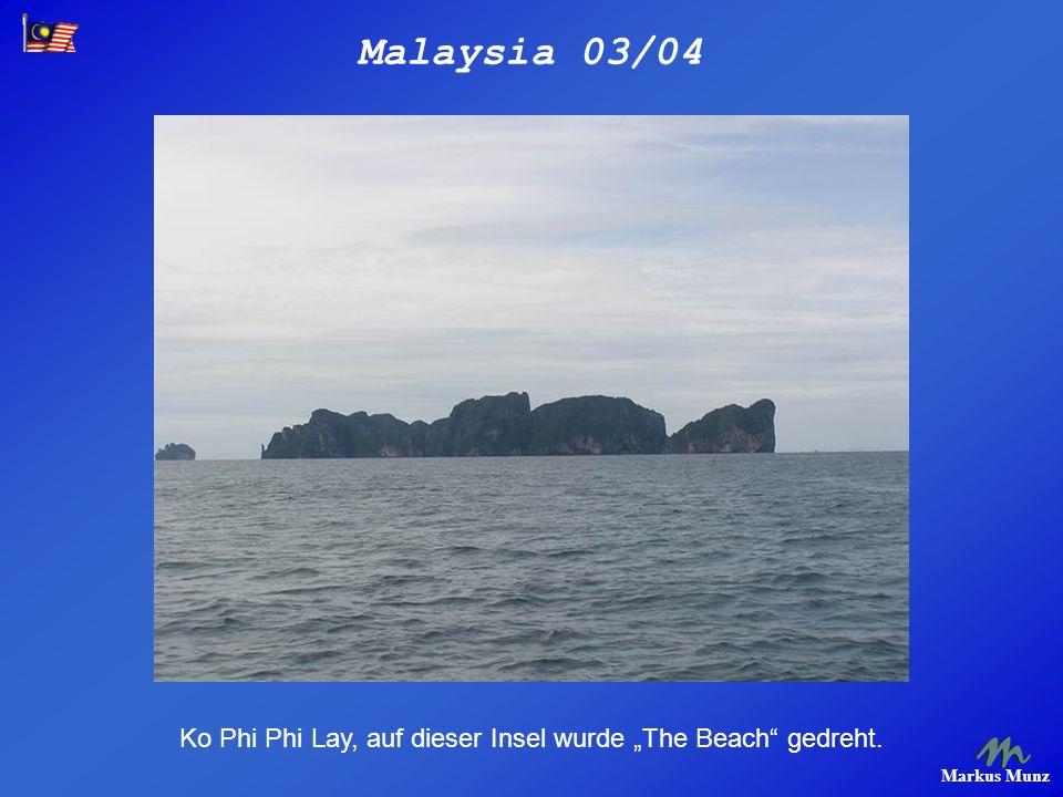 Malaysia 03/04 Markus Munz Ko Phi Phi Lay, auf dieser Insel wurde The Beach gedreht.