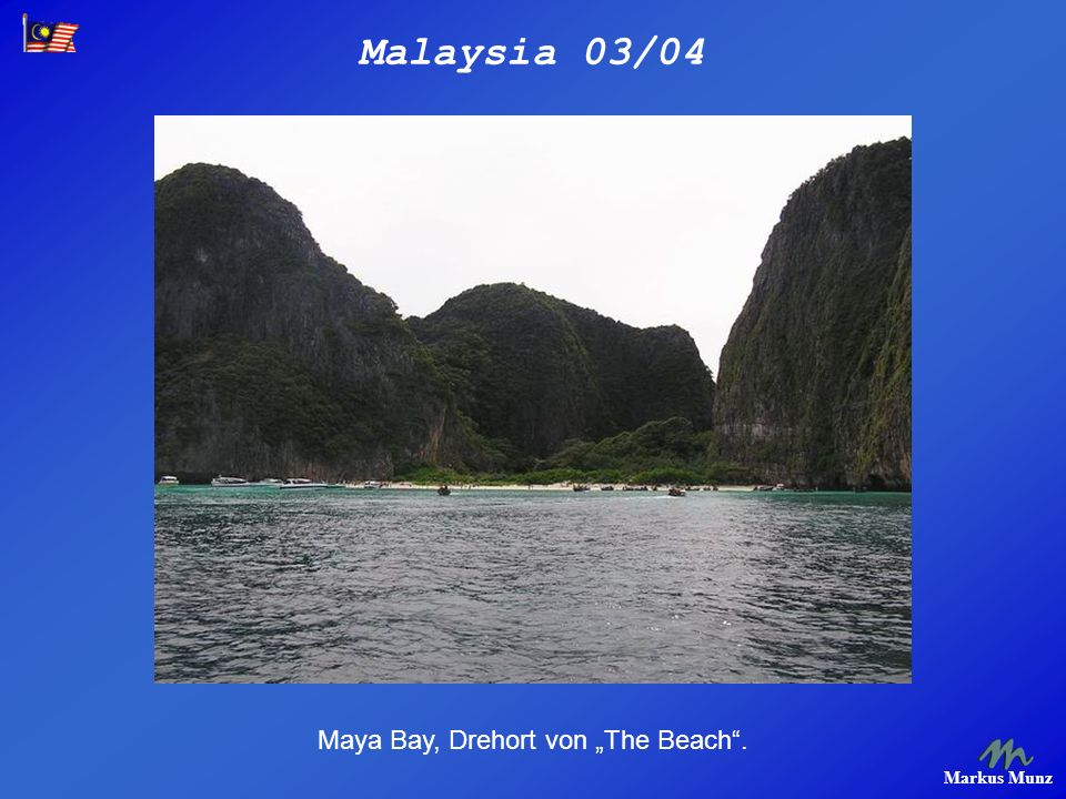 Malaysia 03/04 Markus Munz Maya Bay, Drehort von The Beach.