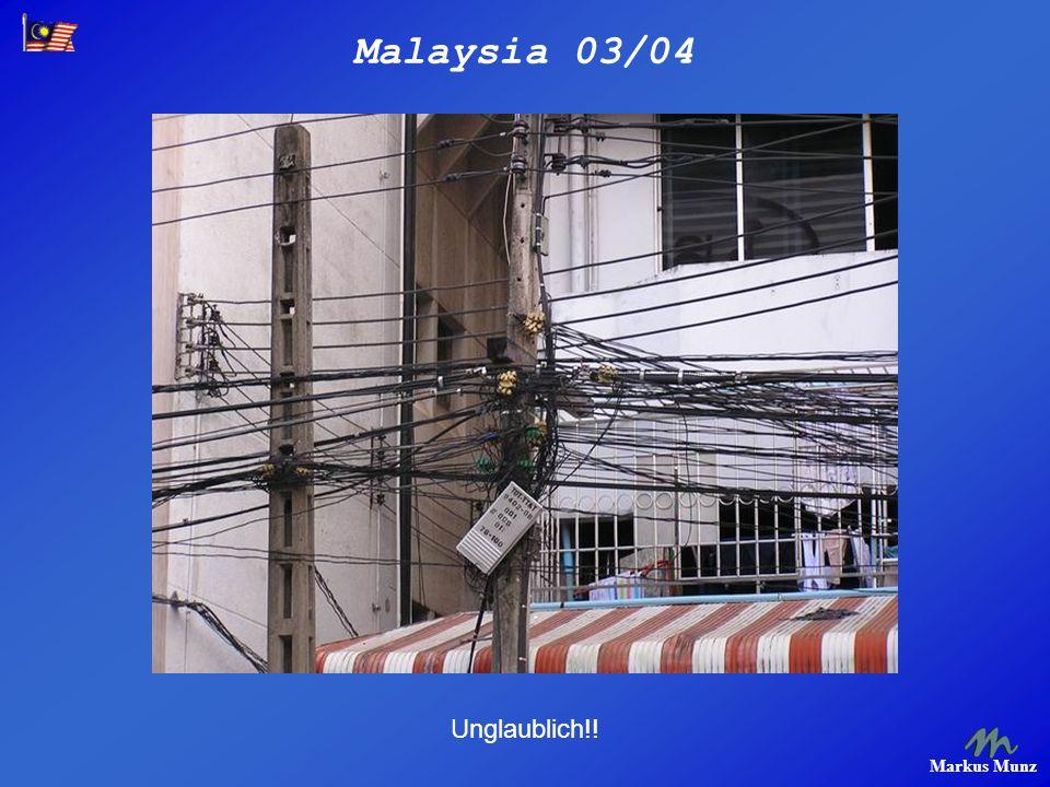 Malaysia 03/04 Markus Munz Unglaublich!!