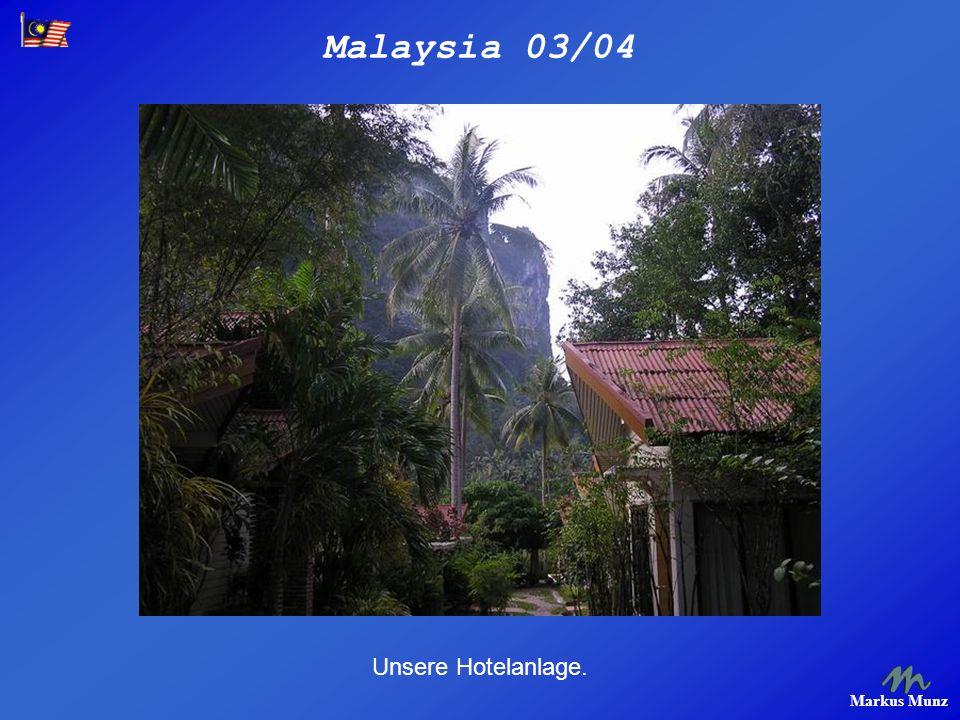 Malaysia 03/04 Markus Munz Unsere Hotelanlage.