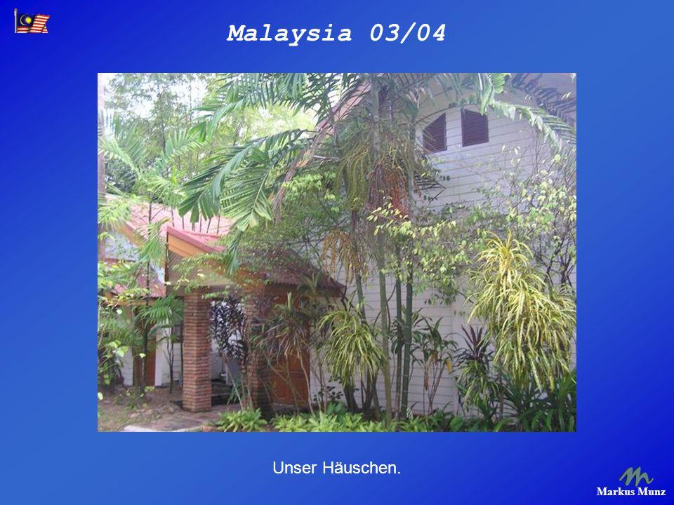 Malaysia 03/04 Markus Munz Am ersten Tag war das Wetter richtig schlecht.