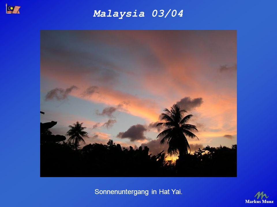 Malaysia 03/04 Markus Munz Sonnenuntergang in Hat Yai.