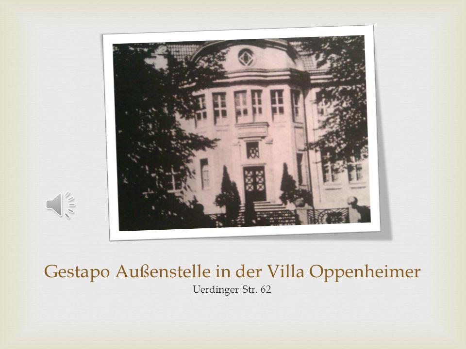 Gestapo Außenstelle in der Villa Oppenheimer Uerdinger Str. 62