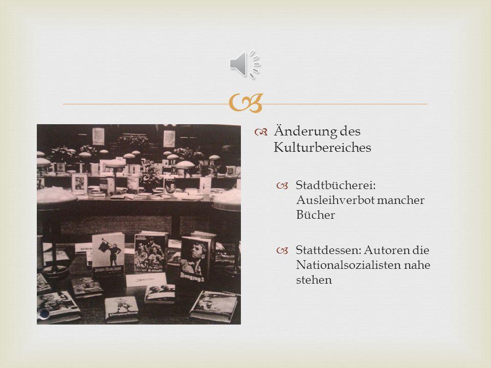 Änderung des Kulturbereiches Stadtbücherei: Ausleihverbot mancher Bücher Stattdessen: Autoren die Nationalsozialisten nahe stehen