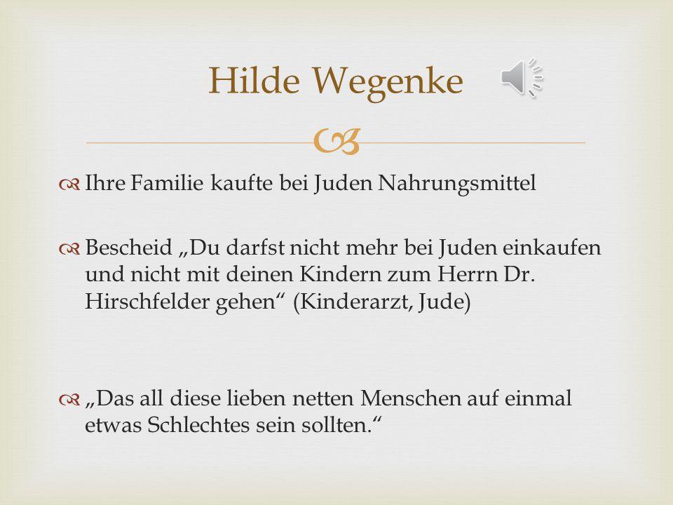 Ihre Familie kaufte bei Juden Nahrungsmittel Bescheid Du darfst nicht mehr bei Juden einkaufen und nicht mit deinen Kindern zum Herrn Dr.