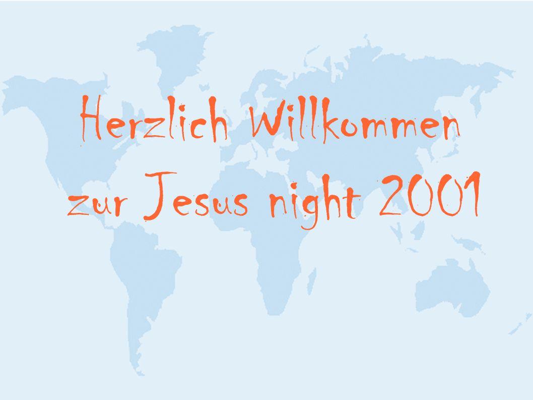 Herzlich Willkommen zur Jesus night 2001