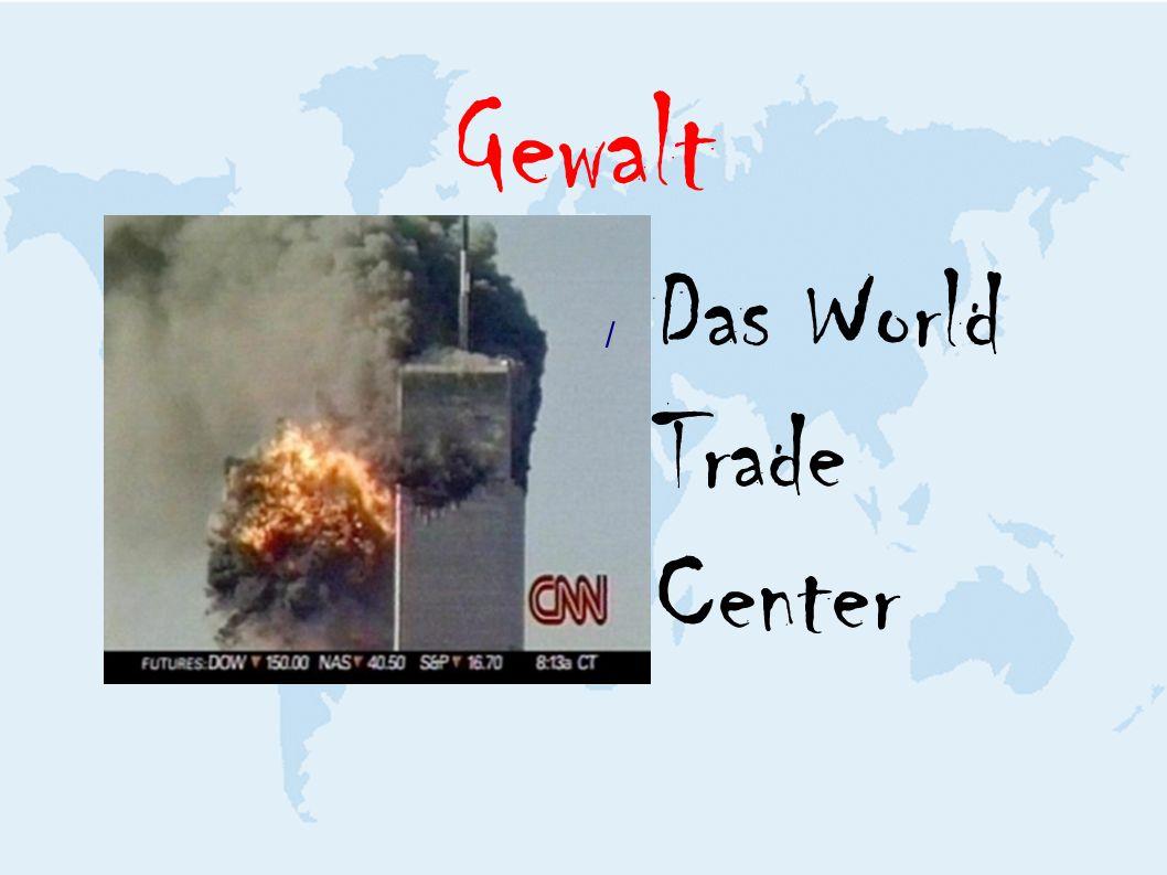 Gewalt / Das World Trade Center
