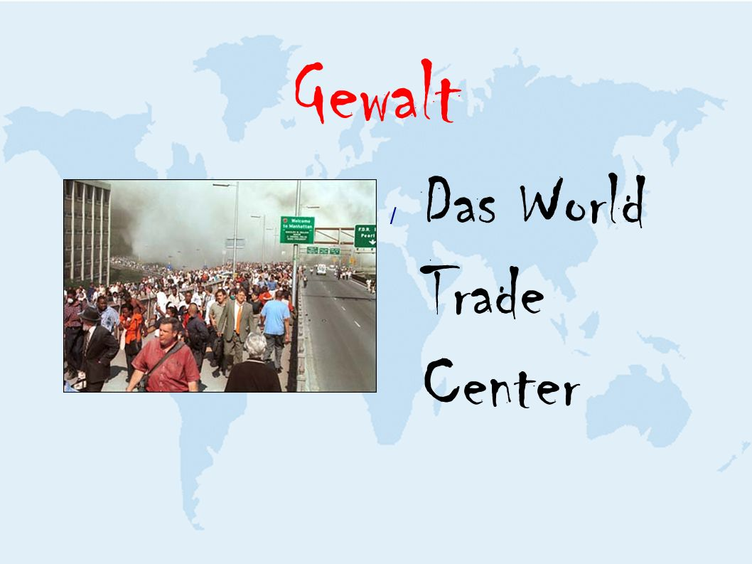 Gewalt / Das World Trade Center