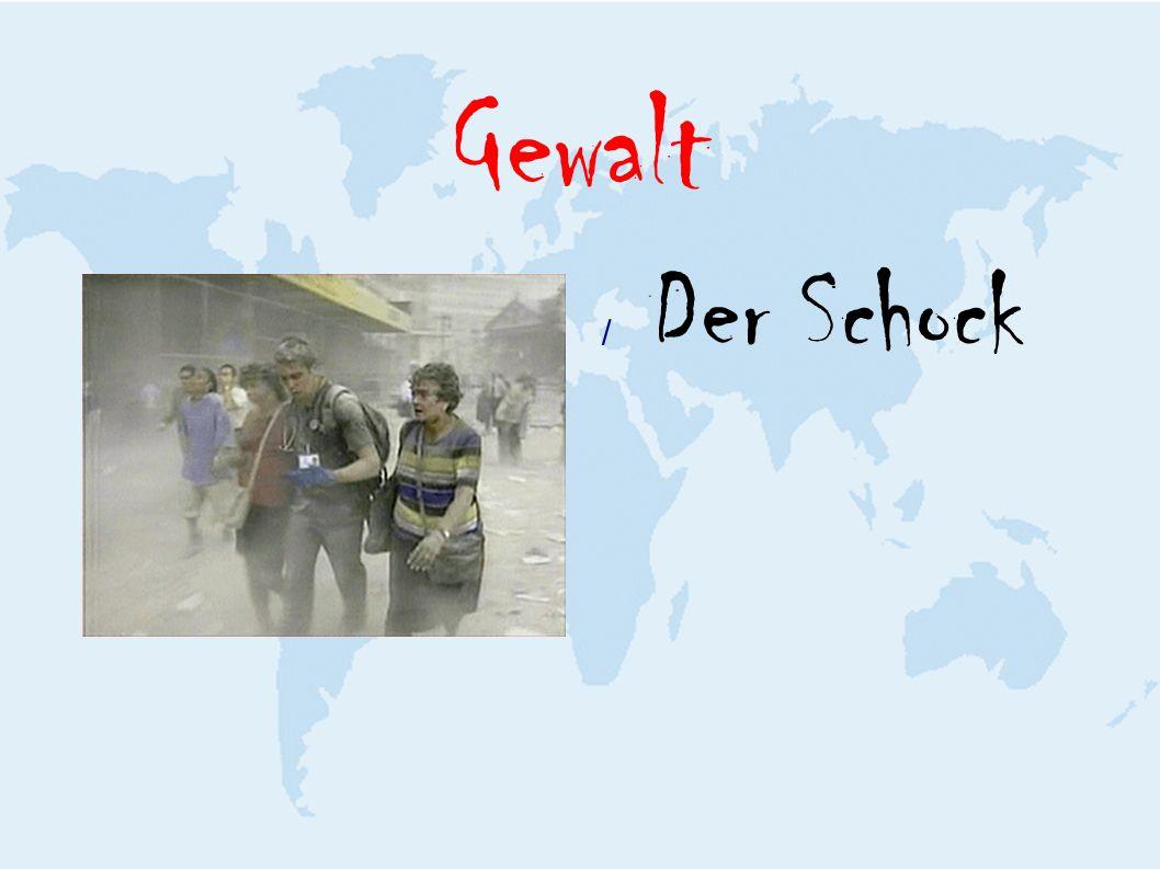 Gewalt / Der Schock