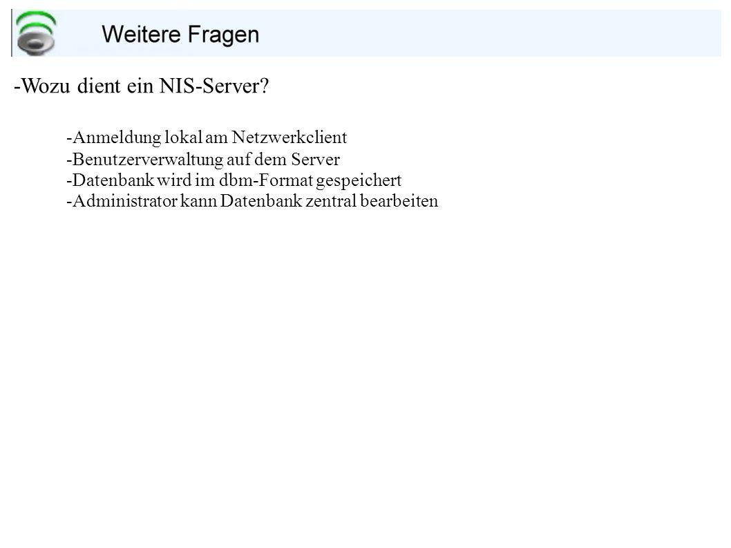 -Wozu dient ein NIS-Server.