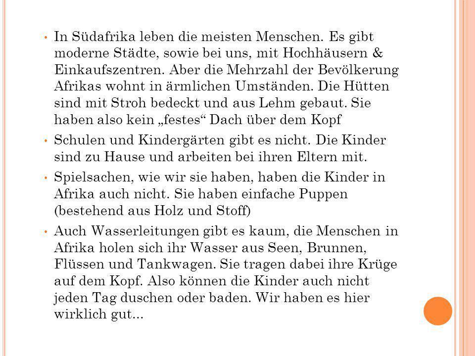 Die Kinder erzählten sofort, dass sie viele Leute kennen, die in Deutschland wohnen.