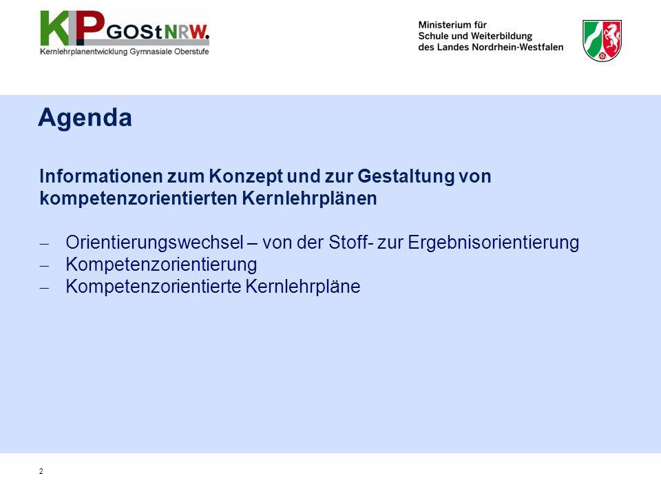 Informationen zum Konzept und zur Gestaltung von kompetenzorientierten Kernlehrplänen Orientierungswechsel – von der Stoff- zur Ergebnisorientierung K