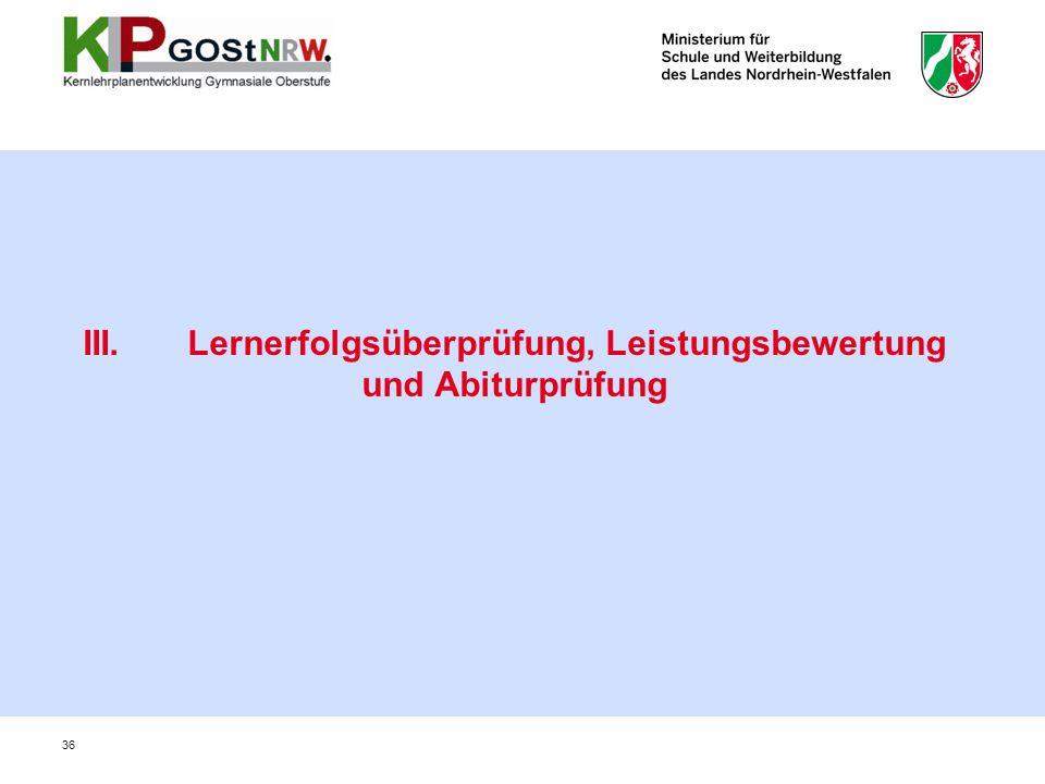 36 III. Lernerfolgsüberprüfung, Leistungsbewertung und Abiturprüfung