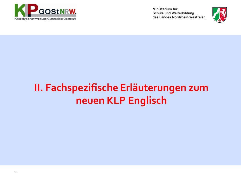 II. Fachspezifische Erläuterungen zum neuen KLP Englisch 10