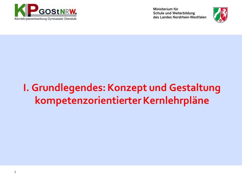 I. Grundlegendes: Konzept und Gestaltung kompetenzorientierter Kernlehrpläne 3