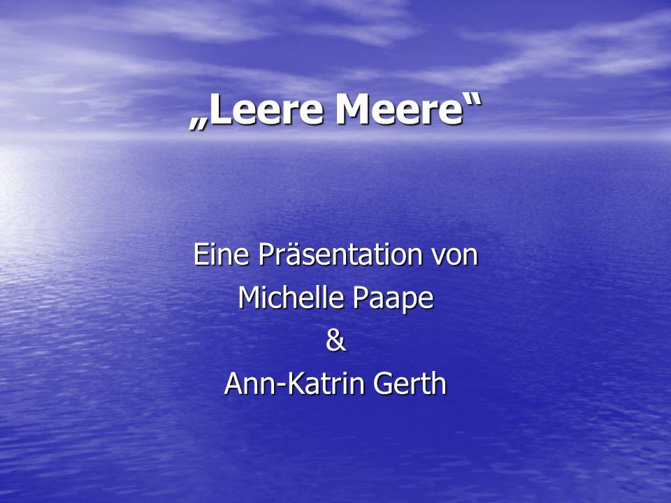 Leere Meere Eine Präsentation von Michelle Paape & Ann-Katrin Gerth