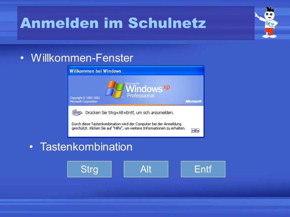 Strg Anmelden im Schulnetz Willkommen-Fenster Tastenkombination AltEntf