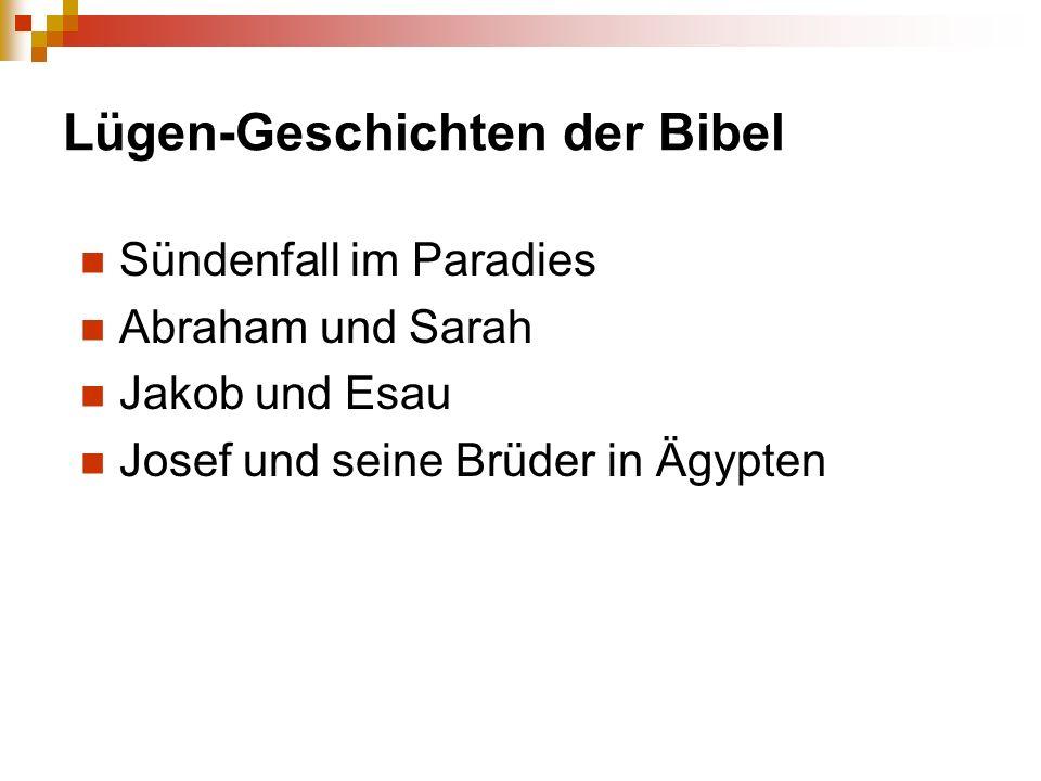 Lügen-Geschichten der Bibel Sündenfall im Paradies Abraham und Sarah Jakob und Esau Josef und seine Brüder in Ägypten