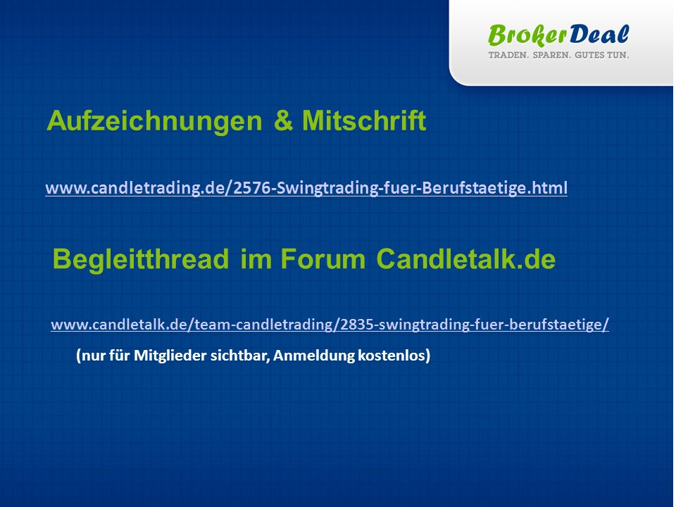 Erfolgreiches Trading und einen schönen Abend, Michael Hinterleitner hinterleitner@brokerdeal.de Teil 1 am 19.04.