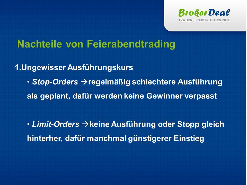 Erfolgreiches Trading und einen schönen Abend, Michael Hinterleitner hinterleitner@brokerdeal.de Teil 2 voraussichtlich am 09.07.