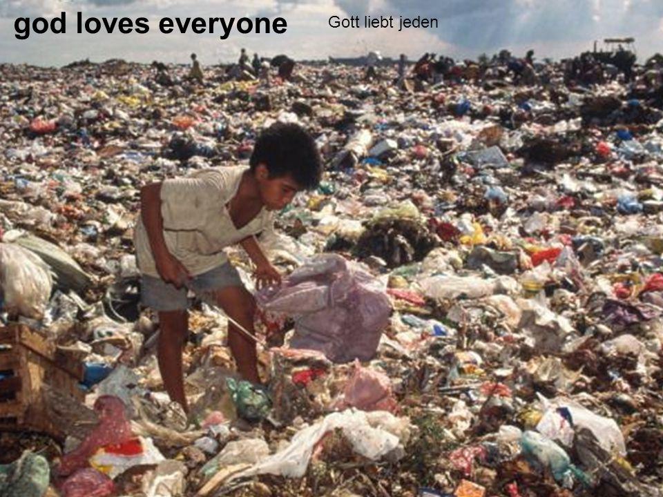 god loves everyone Gott liebt jeden