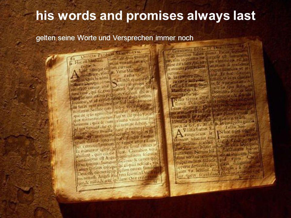 his words and promises always last gelten seine Worte und Versprechen immer noch