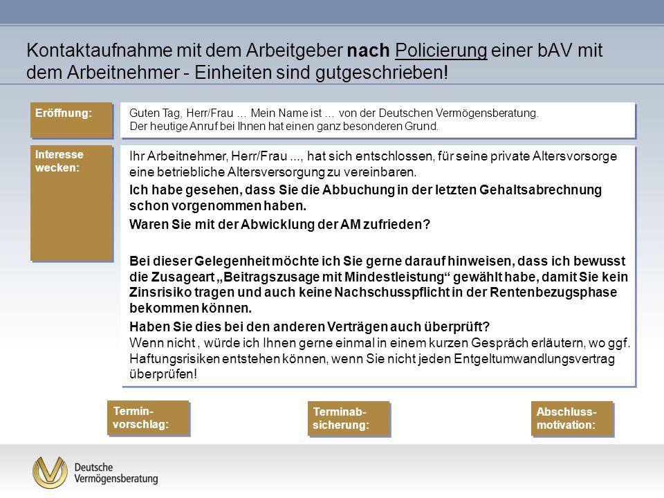 Guten Tag, Herr/Frau … Mein Name ist … von der Deutschen Vermögensberatung.