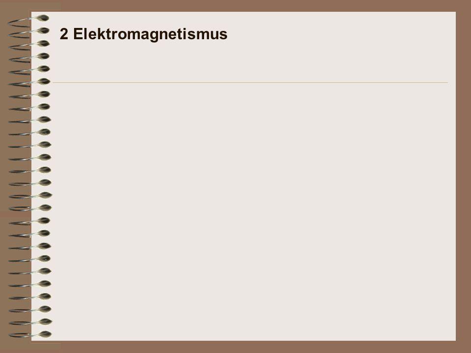 2 Elektromagnetismus