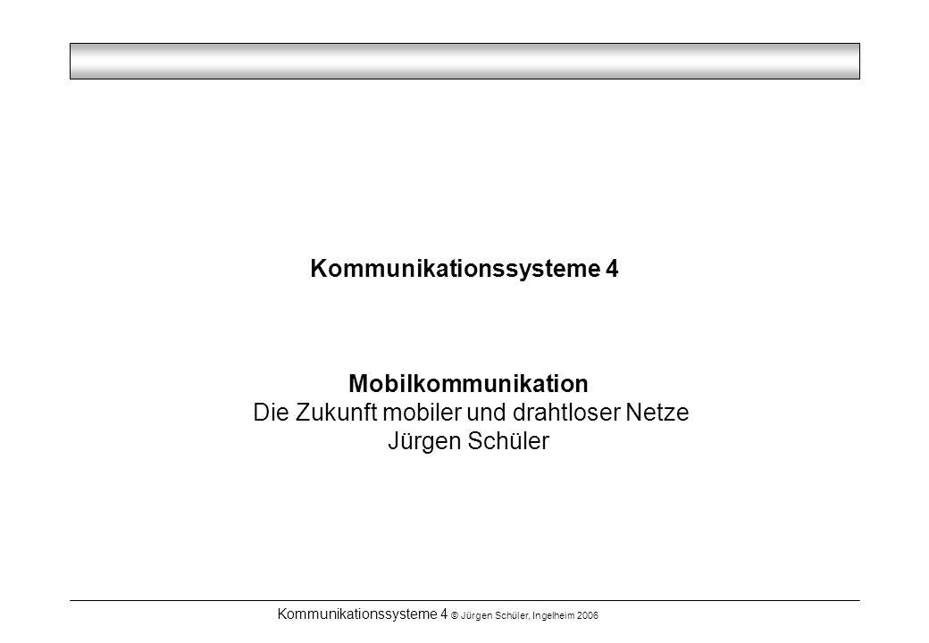Kommunikationssysteme 4 © Jürgen Schüler, Ingelheim 2006 Mobile und drahtlose Dienste – Always Best Connected UMTS, DECT 2 Mbit/s UMTS, GSM 384 kbit/s LAN 100 Mbit/s, WLAN 54 Mbit/s UMTS, GSM 115 kbit/s GSM 115 kbit/s, WLAN 11 Mbit/s GSM 53 kbit/s Bluetooth 500 kbit/s GSM/EDGE 384 kbit/s, WLAN 780 kbit/s LAN, WLAN 780 kbit/s