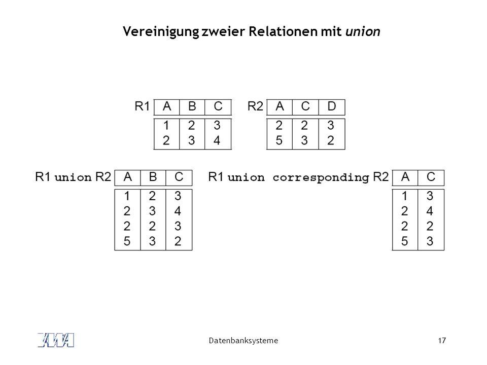 Datenbanksysteme17 Vereinigung zweier Relationen mit union