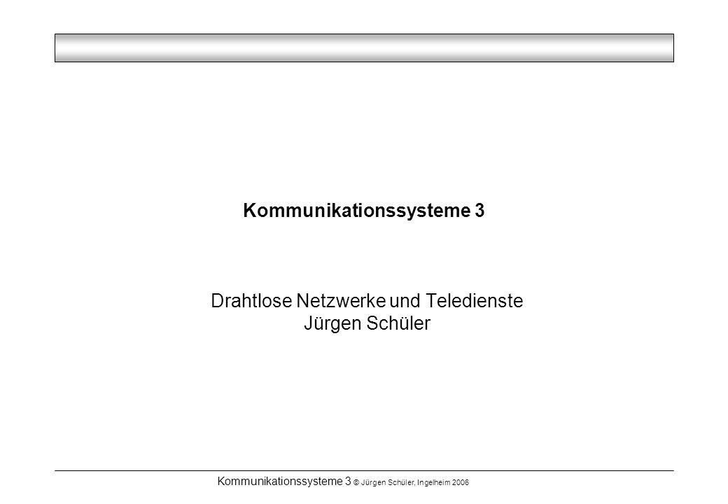 Kommunikationssysteme 3 © Jürgen Schüler, Ingelheim 2006 Klassifikation Lokale drahtlose Netzwerke –RC5, IRDA –IEEE 805.11b –IEEE 805.11a –DECT –BlueTooth Erdnahe Systeme Satellitenbasierte Systeme