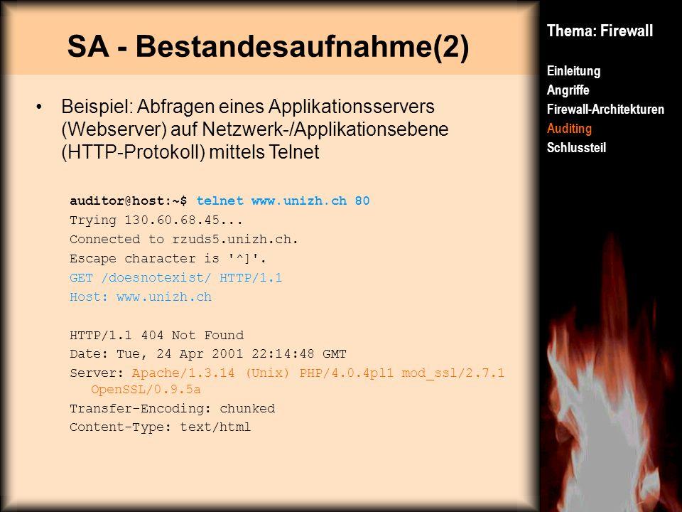 SA - Bestandesaufnahme(2) Thema: Firewall Einleitung Angriffe Firewall-Architekturen Auditing Schlussteil Beispiel: Abfragen eines Applikationsservers