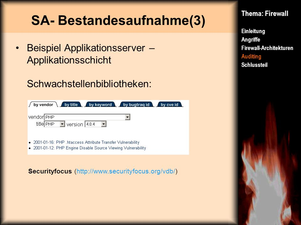 SA- Bestandesaufnahme(3) Thema: Firewall Einleitung Angriffe Firewall-Architekturen Auditing Schlussteil Beispiel Applikationsserver – Applikationssch
