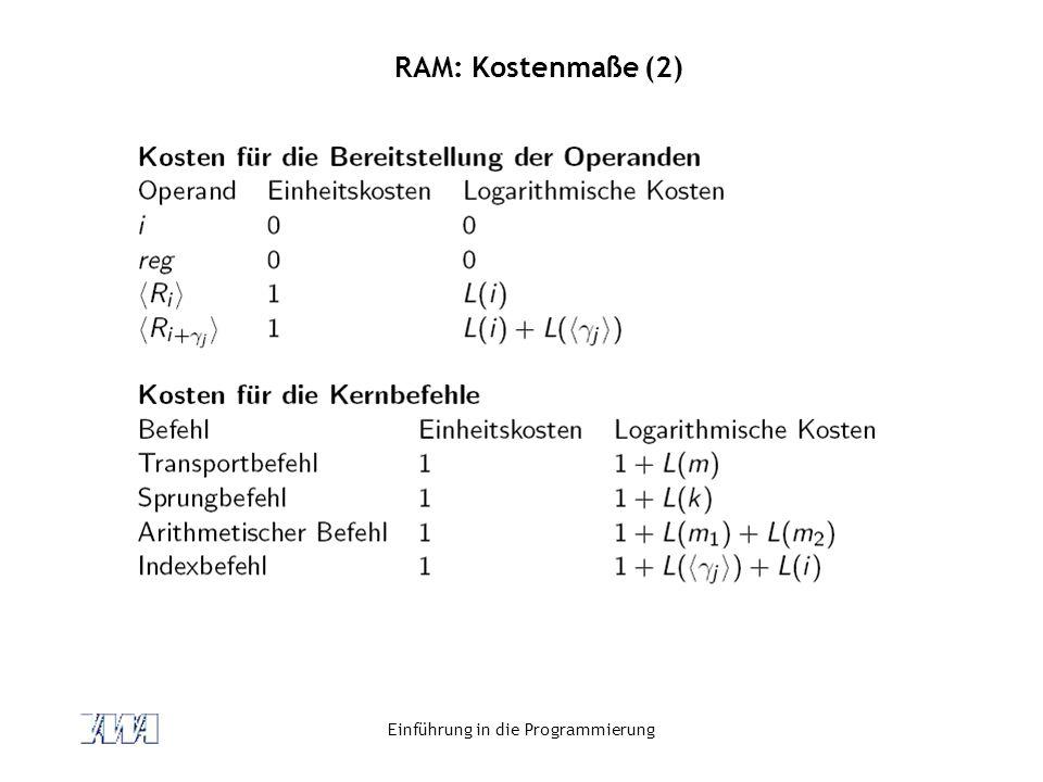 Einführung in die Programmierung RAM: Kostenmaße (2)