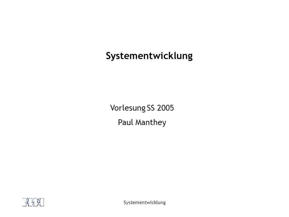 Systementwicklung Vorlesung SS 2005 Paul Manthey