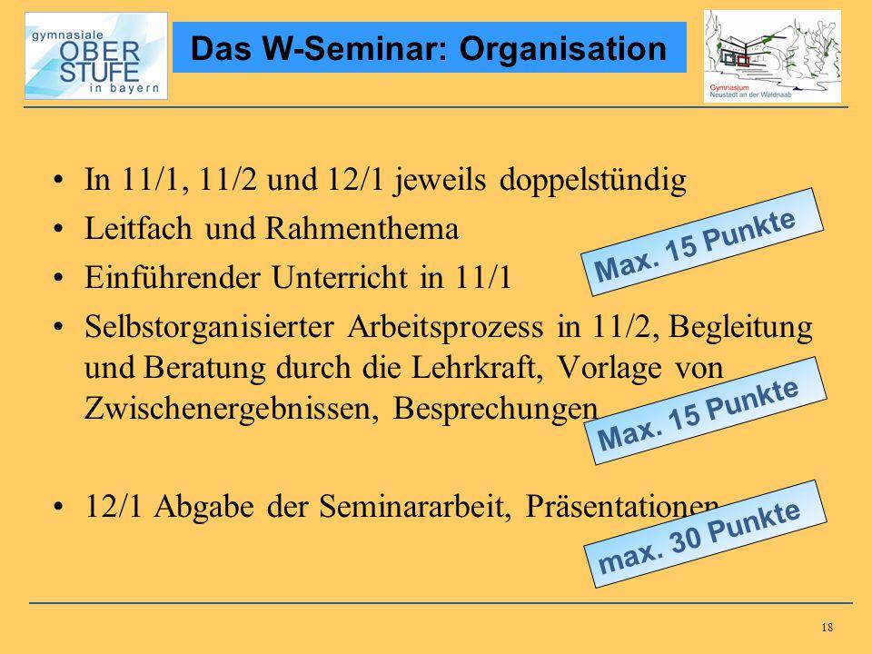 18 In 11/1, 11/2 und 12/1 jeweils doppelstündig Leitfach und Rahmenthema Einführender Unterricht in 11/1 Selbstorganisierter Arbeitsprozess in 11/2, B