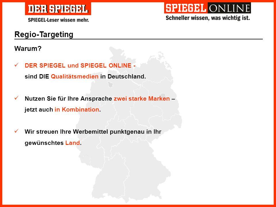 Regio-Targeting Warum? DER SPIEGEL und SPIEGEL ONLINE - sind DIE Qualitätsmedien in Deutschland. Nutzen Sie für Ihre Ansprache zwei starke Marken – je