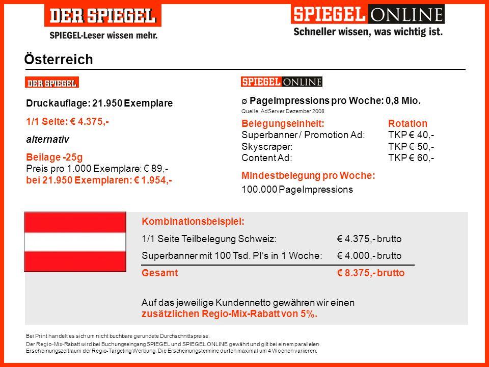 Österreich Bei Print handelt es sich um nicht buchbare gerundete Durchschnittspreise. Der Regio-Mix-Rabatt wird bei Buchungseingang SPIEGEL und SPIEGE