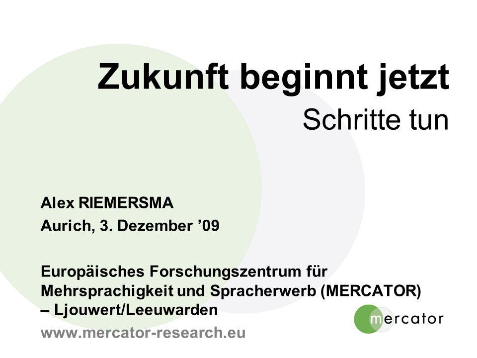 Zukunft beginnt jetzt Schritte tun Alex RIEMERSMA Aurich, 3.